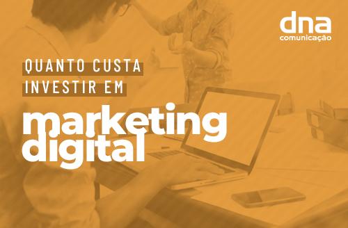 Quanto custa investir em marketing digital?